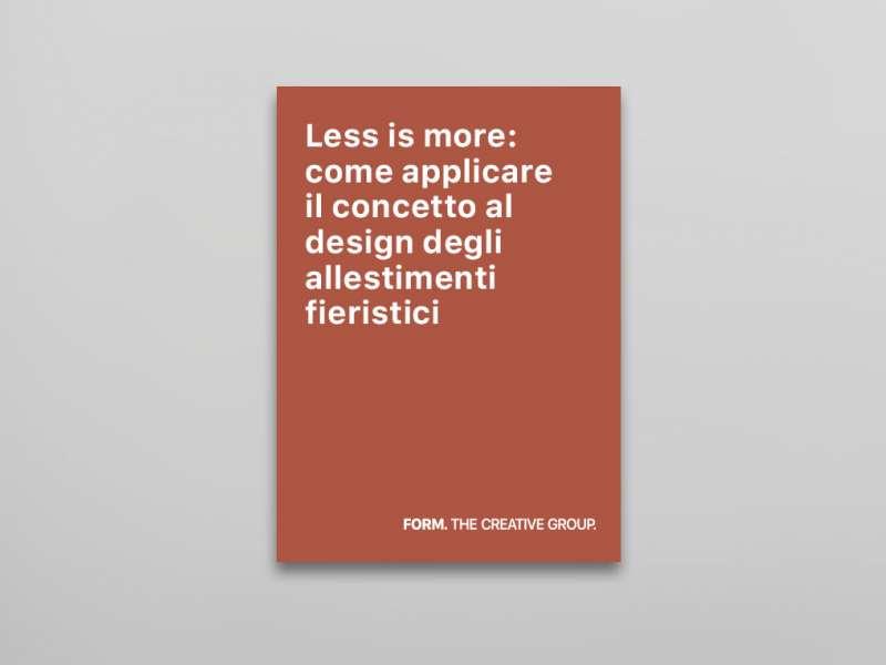 Less is more: come applicare il concetto al design degli allestimenti fieristici, senza ridurre la forza del messaggio
